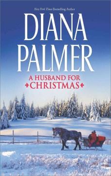 A husband for Christmas Diana Palmer.