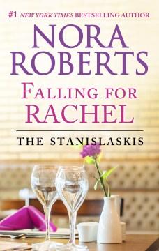 Falling for Rachel Nora Roberts.