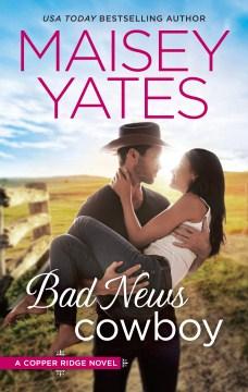 Bad news cowboy Maisey Yates.
