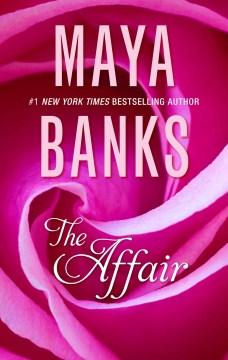 The affair Maya Banks.