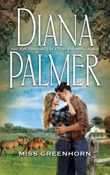 Miss Greenhorn Diana Palmer.