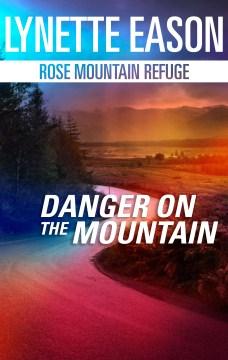 Danger on the mountain Lynette Eason.
