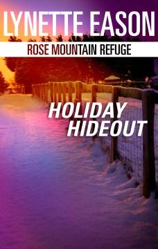 Holiday hideout Lynette Eason.