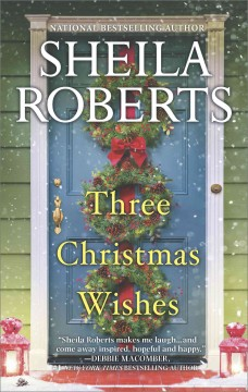 Three Christmas Wishes Sheila Roberts.