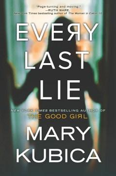 Every last lie Mary Kubica.
