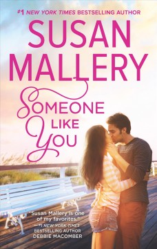 Someone like you Susan Mallery.
