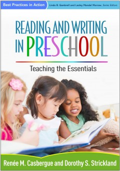 Reading and writing in preschool : teaching the essentials