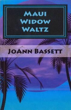 Maui widow waltz / JoAnn Bassett.