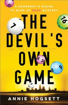 The devil's own game : a somebody's bound to wind up dead mystery
