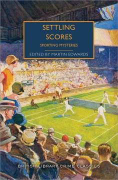 Settling scores : sporting mysteries