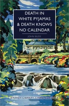 Death in white pyjamas ; and, Death knows no calendar