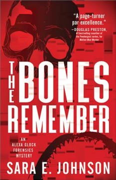 The bones remember : an Alexa Glock Forensics mystery