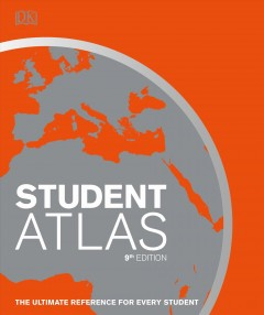 Student World Atlas : The Ultimate Reference for Every Student