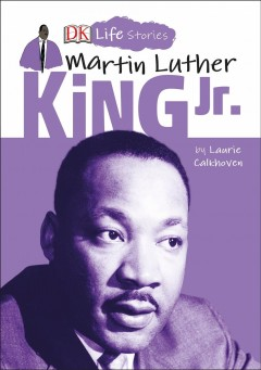 Martin Luther King Jr. / by Laurie Calkhoven ; illustrated by Charlotte Ager.