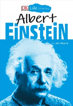 Albert Einstein / by Wil Mara ; illustrated by Charlotte Ager.