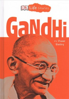 Gandhi / by Diane Bailey ; illustrated by Charlotte Ager.