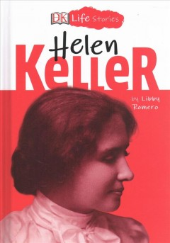 Helen Keller / by Libby Romero ; illustrated by Charlotte Ager.