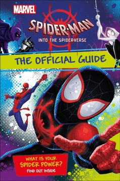 Marvel Spider-man - into the Spider-verse : The Official Guide