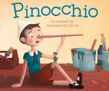 Pinocchio / original story by Carlo Collodi ; written and retold by Clare Lloyd ; illustrations Giuseppe Di Lernia.