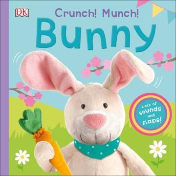 Crunch! munch! bunny / written by Clare Lloyd.