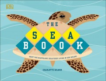 The sea book / Charlotte Milner.
