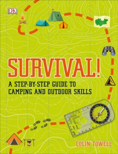 Survival! : A Step-by-step Guide to Camping and Outdoor Skills