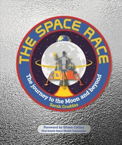 The Space Race : The Journey to the Moon and Beyond