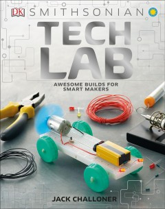 Tech Lab : Awesome Builds for Smart Makers