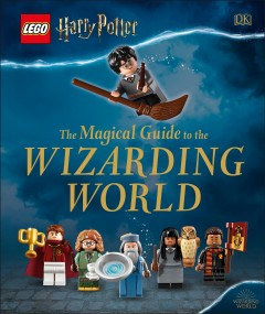 Lego Harry Potter : The Magical Guide to the Wizarding World