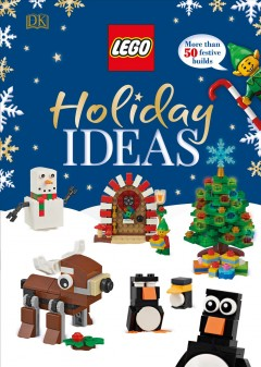 Lego Holiday Ideas : More Than 50 Festive Builds