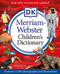Merriam-webster Children's Dictionary : Features 3,000 Photographs and Illustrations