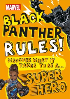 Black Panther rules! : discover what it takes to be a...superhero