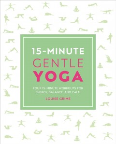 15-minute Gentle Yoga : Four 15-minute Workouts for Strength, Stretch, and Control