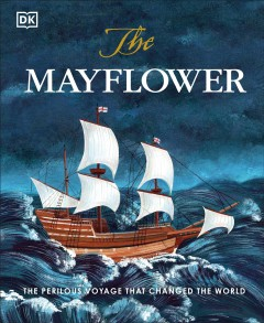 The Mayflower / The Perilous Voyage That Changed the World