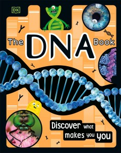 The DNA Book : Discover What Makes You You