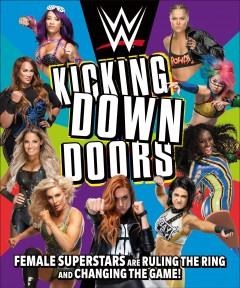 WWE Kicking Down Doors : Female Superstars Are Ruling the Ring and Changing the Game!