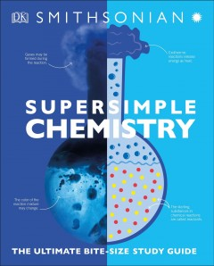 Supersimple Chemistry : The Ultimate Bite-Size Study Guide