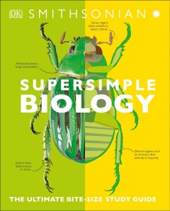 Supersimple Biology : The Ultimate Bitesize Study Guide