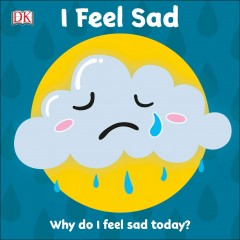 I Feel Sad : Why Do I Feel Sad Today?
