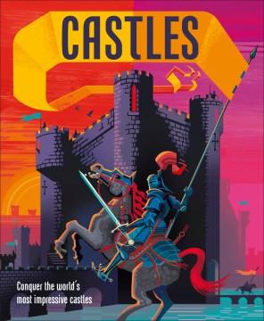 Castles : Conquer the World's Most Impressive Castles
