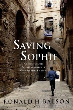 Saving Sophie a novel / Ronald H. Balson.