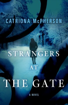Strangers at the gate a novel / Catriona McPherson.