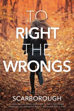 To right the wrongs Sheryl Scarborough.