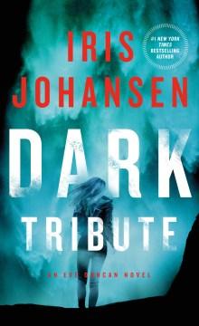 Dark tribute Iris Johansen.