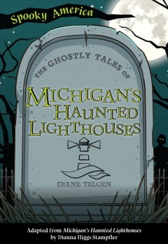 The Ghostly Tales of Michigan's Haunted Lighthouses