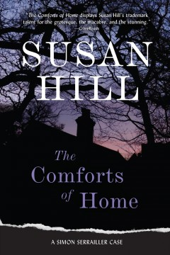 The comforts of home Susan Hill.