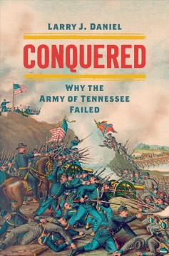 Conquered : why the Army of the Tennessee failed