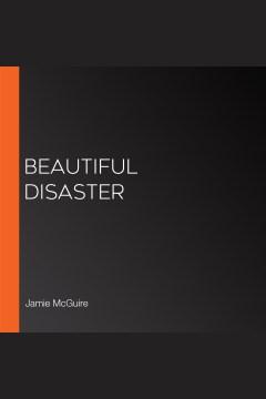 Beautiful disaster [electronic resource] / Jamie McGuire.