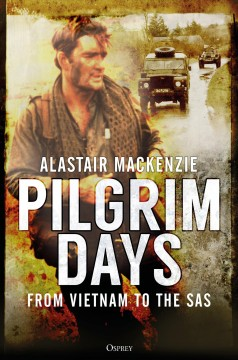 Pilgrim Days : From Vietnam to the SAS