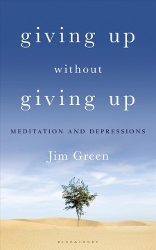 Giving Up Without Giving Up : Meditation and Depressions